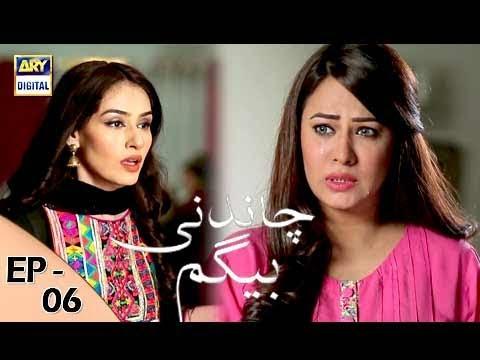 Chandni Begum - Episode 06 - 9th October 2017 - ARY Digital Drama
