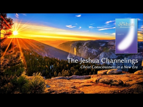 The Jeshua Channelings: Time, Multidimensionality and your Light Self