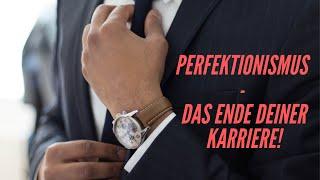 Perfektionismus als Krise - Das Ende Deiner Karriere