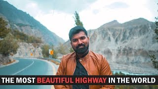 THE MOST BEAUTIFUL HIGHWAY IN THE WORLD. || Daniyal Sheikh ||