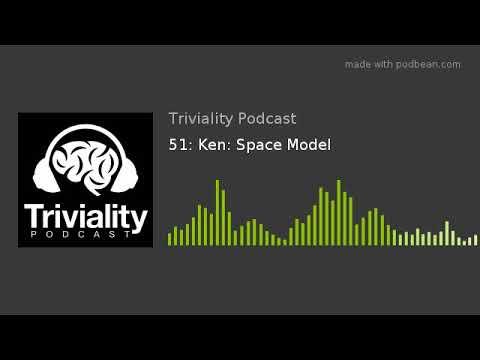 51: Ken: Space Model