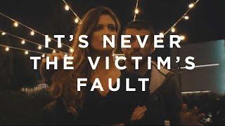 It's NEVER the Victim's Fault
