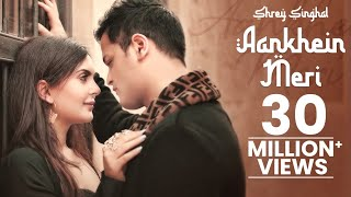 Aankhein Meri Shrey Singhal Mp3 Song Download