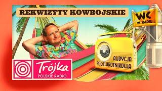 REKWIZYTY KOWBOJSKIE -Cejrowski- Audycja Podzwrotnikowa 2019/07/27 Program III Polskiego Radia
