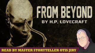 """From Beyond"" by H.P. Lovecraft 