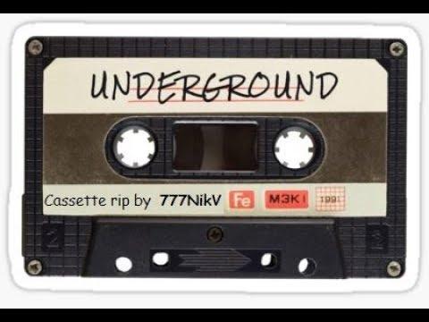 UNDERGROUND (Cassette rip by 777NikV Vol. 2)