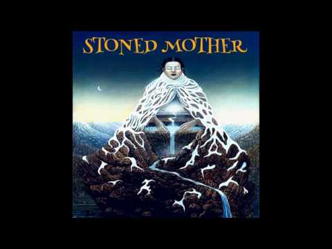 Stoned Mother -