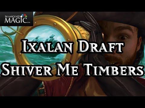 Ixalan Draft Shiver Me Timbers - Drafting