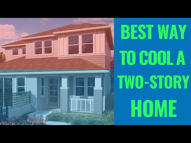 What's the Best Way to Cool My Two-Story House
