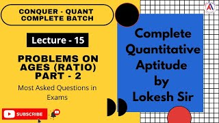 Problems on Ages - 2 | Conquer Quant Complete Batch by Lokesh Sir