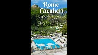 Hotel Rome Cavalieri, A Waldorf Astoria Resort, review