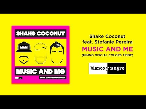 Shake Coconut Feat  Stefanie Pereira - Music And Me | Blanco Y Negro Music