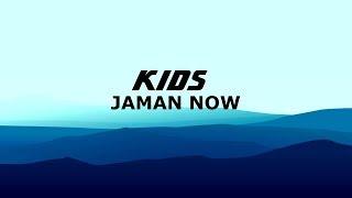 KIDS JAMAN NOW LIRIK ECKO SHOW