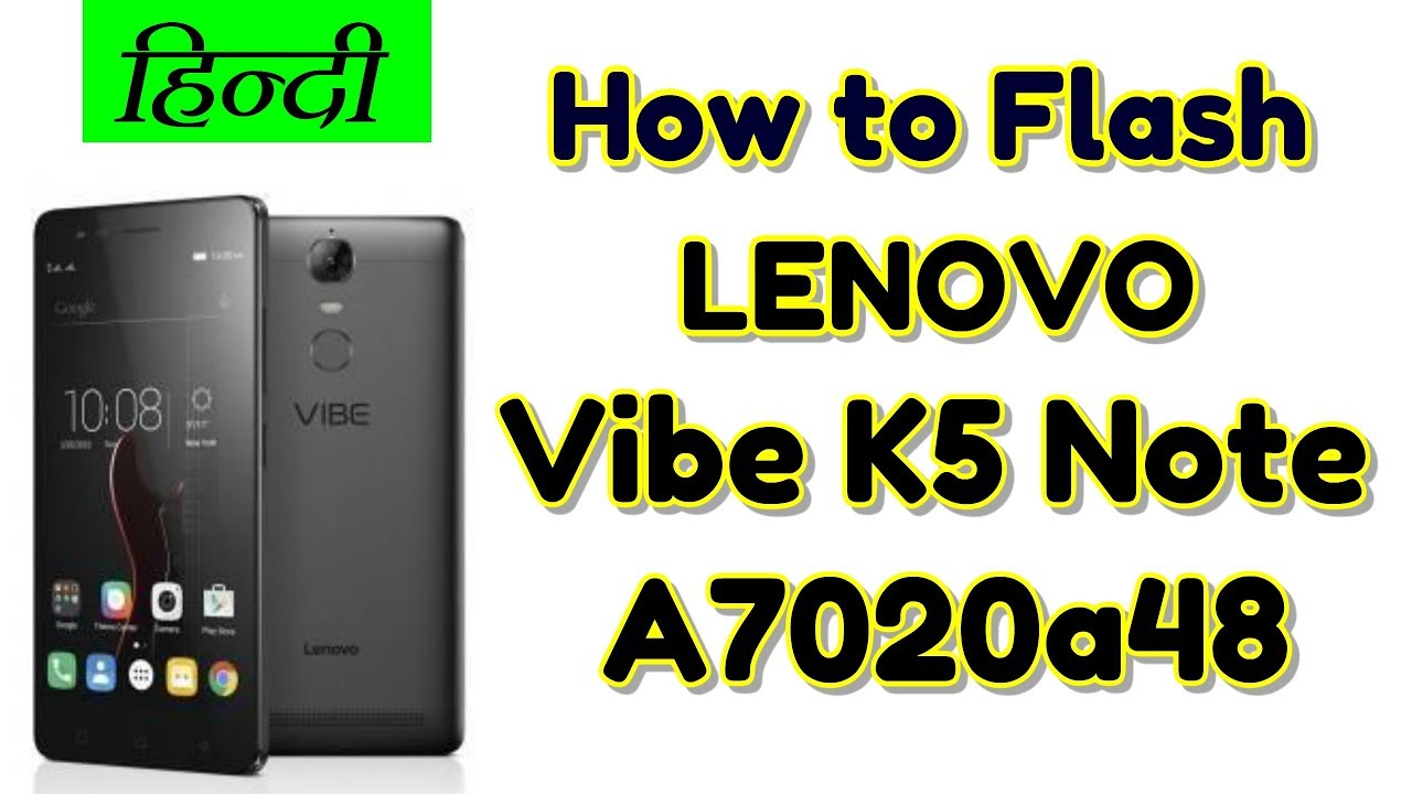 How to Flash Lenovo vibe K5 Note (a7020a48) & Stock ROM or Flash tool |  Hindi - हिंदी