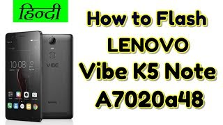 lenovo Vibe K5 Note a7020a48 Stock Rom Flash  Dead Bricked Solution in Hindi 2019
