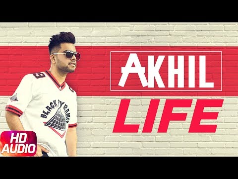 Latest Punjabi Song 2017 | Life | Full Audio Song | Akhil | Preet Hundal | Speed Records