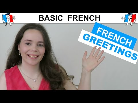 LEARN FRENCH GREETINGS - Hello, Hi, Good Morning, Good Evening In French