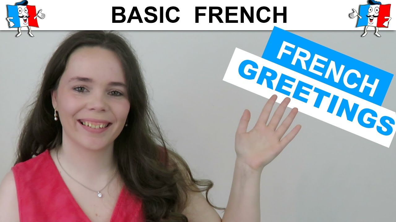 Learn French Greetings Hello Hi Good Morning Good Evening In