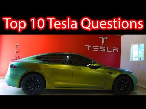 Top 10 Questions I Am Asked About Tesla