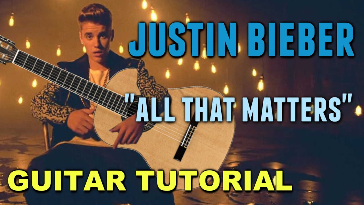 Justin Bieber All That Matters Guitar Tutorial Youtube