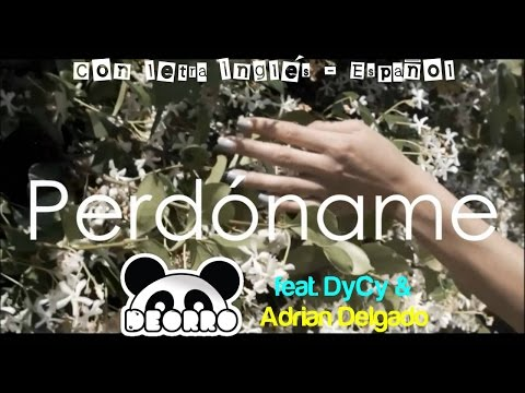 Deorro feat. DyCy & Adrián Delgado — Perdóname ツ♬♪♫[Lyric Spanish\English]