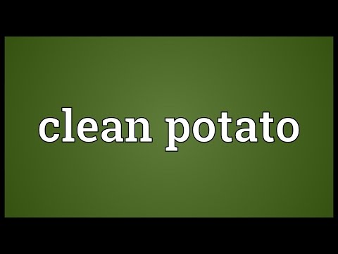 Clean potato Meaning