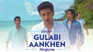 Gulabi Aankhen Jo Teri Dekhi Ringtone | Sanam Puri Ringtone 2018 | New Version