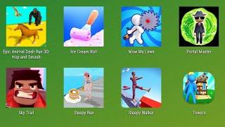 Epic Animal Dash Run 3D,Ice Cream Roll,Mow My Lawn,Portal Maker,Sky Trail,Sleepy Run,Sleepy Walker