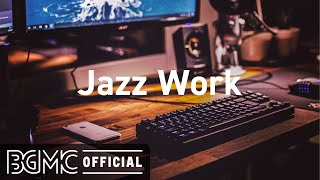 Jazz Work: Music to Take a Break - Smooth Jazz Instrumental Music for Relax, Study, and Work