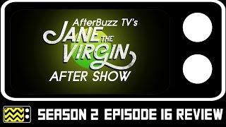 Jane The Virgin Season 2 Episode 16 Review & AfterShow | AfterBuzz TV
