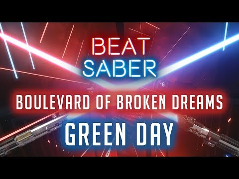 Beat Saber Custom Song: Boulevard of Broken Dreams - Green Day - Expert 100% Full Combo