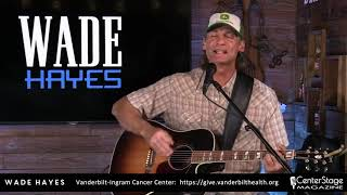 Center Stage Live featuring Wade Hayes!