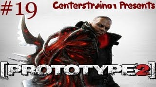 Prototype 2: HD Gameplay Walkthrough - Part 19 - Mission 20 & 21a