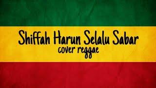 Download Selalu sabar - Shiffah harun (Reggae cover)