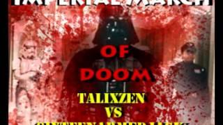 TalixZen vs 16AJ - Imperial March of DOOM