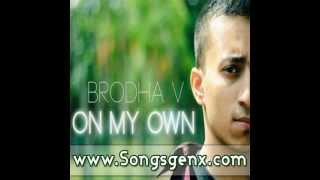 On My Own - Brodha V (2012) Mp3 Song Free Download (www.songsgenx.com)