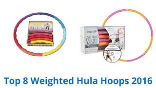 8 Best Weighted Hula Hoops | Fall 2016