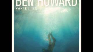 The Fear - Ben Howard (Every Kingdom (Deluxe Edition))
