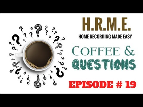 Home Studio I Mixing I Questions & Coffee Episode #19