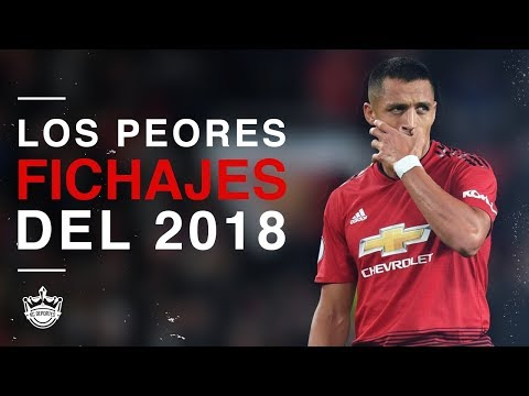 Los 11 Peores Fichajes del 2018