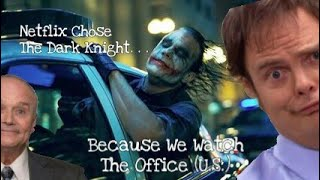 Netflix chose The Dark Knight Because We Watch The Office U.S. We Think We Know Why