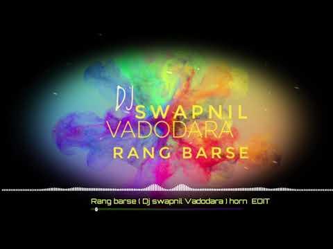 """""""HOLI SPECIAL REMIX 2018""""  Rang Barse ( Dj Swapnil Vadodara ) Horn EDIT"""