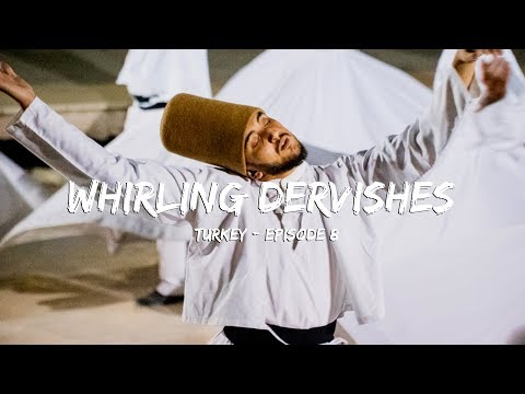Who are the Whirling Dervishes? - Episode 8 - Turkey