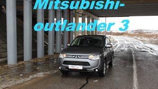 Mitsubishi Outlander 3 - правильный тест драйв