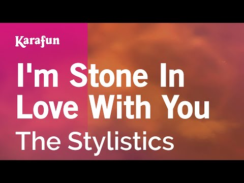 Karaoke I'm Stone In Love With You - The Stylistics *