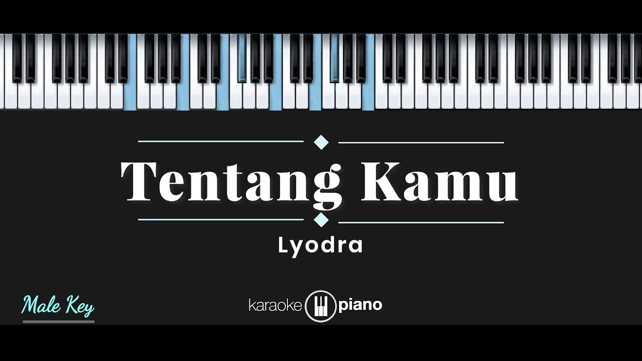 Tentang kamu - Lyodra (KARAOKE PIANO - MALE KEY)