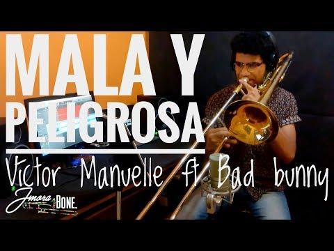 MALA Y PELIGROSA - VICTOR MANUELLE FT BAD BUNNY (COVER TROMBON)