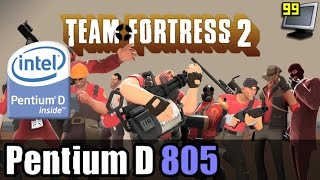 Team Fortress 2 on Pentium D 805 - Can It Run?