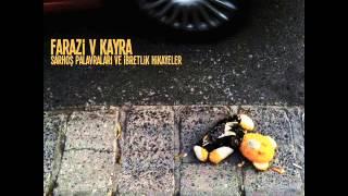 Farazi V Kayra - Ne Yapacağını Bilen Var mı? feat. Sorgu
