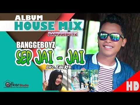 BanggeBoyZ - SEP JAI - JAI ENDING ( Album House Mix Sep Jai-Jai ) HD Video Quality 2017.